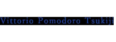 Vittorio Pomodoro Tsukiji